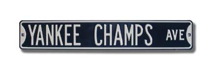 """Steel Street Sign:  """"YANKEE CHAMPS AVE"""""""