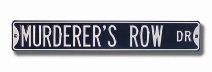 "Steel Street Sign: ""MURDERER'S ROW DR"""
