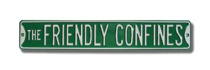 """Steel Street Sign: """"THE FRIENDLY CONFINES"""""""
