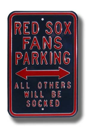 Steel Parking Sign: RED SOX FANS PARKING - ALL OTHERS WILL BE SOCKED