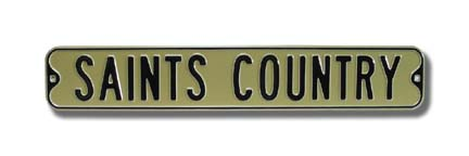 """Steel Street Sign: """"SAINTS COUNTRY"""""""