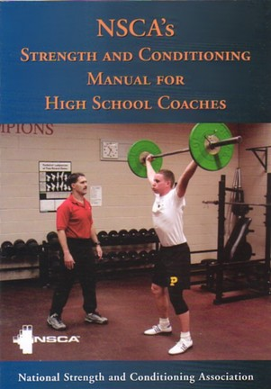 NSCA's Strength and Conditioning Manual for High School Coaches (Book) by National Strength and Conditioning Association