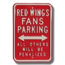 "Steel Parking Sign:  ""RED WINGS FANS PARKING:  ALL OTHERS WILL BE PENALIZED"""