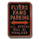 "Steel Parking Sign:  ""FLYERS FANS PARKING:  ALL OTHERS WILL BE PENALIZED"""