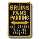 "Steel Parking Sign: ""BRUINS FANS PARKING:  ALL OTHERS WILL BE CRUSHED"""