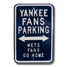 "Steel Parking Sign:  ""YANKEE FANS PARKING:  METS GO HOME"""