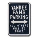 """Steel Parking Sign:  """"YANKEE FANS PARKING:  ALL OTHERS WILL BE BOOED"""""""