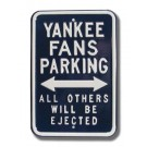 "Steel Parking Sign: ""YANKEES FANS PARKING:  ALL OTHERS WILL BE EJECTED"""
