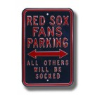 "Steel Parking Sign:  ""RED SOX FANS PARKING:  ALL OTHERS WILL BE SOCKED"""