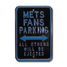 "Steel Parking Sign: ""METS FANS PARKING:  ALL OTHERS WILL BE EJECTED"""