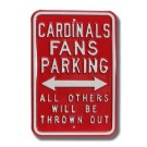 "Steel Parking Sign: ""CARDINALS FANS PARKING:  ALL OTHERS WILL BE THROWN OUT"""