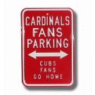 "Steel Parking Sign: ""CARDINALS FANS PARKING:  CUBS FANS GO HOME"""