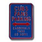 "Steel Parking Sign: ""CUBS FANS PARKING:  CARDINALS FANS GO HOME"""