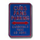 "Steel Parking Sign: ""CUBS FANS PARKING:  CARDINALS FANS GO HOME"""
