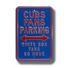 "Steel Parking Sign: ""CUBS FAN PARKING:  WHITE SOX FANS GO HOME"""