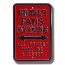 "Steel Parking Sign: ""BRAVES FANS PARKING:  ALL OTHERS WILL BE EJECTED"""