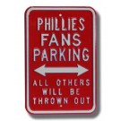"Steel Parking Sign: ""PHILLIES FANS PARKING:  ALL OTHERS WILL BE THROWN OUT"""