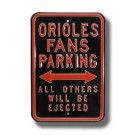 "Steel Parking Sign:  ""ORIOLES FANS PARKING:  ALL OTHERS WILL BE EJECTED"""