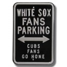 "Steel Parking Sign: ""WHITE SOX FANS PARKING:  CUBS FANS GO HOME"""