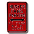 "Steel Parking Sign:  ""HUSKER FANS PARKING:  ALL OTHERS WILL BE CRUSHED"""
