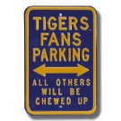 "Steel Parking Sign:  ""TIGERS FANS PARKING:  ALL OTHERS WILL BE CHEWED UP"""