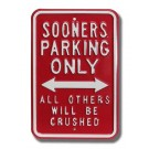 "Steel Parking Sign: ""SOONERS PARKING ONLY:  ALL OTHERS WILL BE CRUSHED"""
