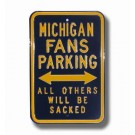 "Steel Parking Sign: ""MICHIGAN FANS PARKING:  ALL OTHERS WILL BE SACKED"""
