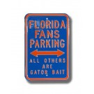"Steel Parking Sign: ""FLORIDA FANS PARKING:  ALL OTHERS ARE GATOR BAIT"""