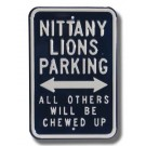 "Steel Parking Sign: ""NITTANY LIONS PARKING:  ALL OTHERS WILL BE CHEWED UP"""