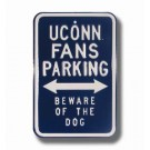 "Steel Parking Sign: ""UCONN FANS PARKING:  BEWARE OF THE DOG"""