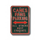 "Steel Parking Sign: ""CANES FANS PARKING:  ALL OTHERS MUST EVACUATE"""