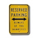 "Steel Parking Sign: ""RESERVED PARKING:  BEWARE OF THE HAWKEYES"""