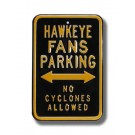 "Steel Parking Sign: ""HAWKEYE FANS PARKING:  NO CYCLONES ALLOWED"""