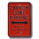 "Steel Parking Sign:  ""CARRIER DOME:  WHERE CHAMPIONS PLAY"""