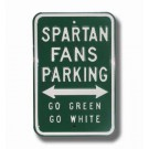 "Steel Parking Sign: ""SPARTAN FANS PARKING:  GO GREEN GO WHITE"""
