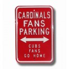 "Steel Parking Sign:  ""CARDINALS FANS PARKING:  CUBS FANS GO HOME"""