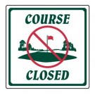 """12"""" x 12"""" """"Course Closed"""" Information Sign"""