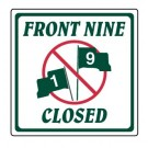 """12"""" x 12"""" """"Front Nine Closed"""" Information Sign"""