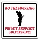"""12"""" x 12"""" """"No Trespassing, Private Property Golfers Only"""" Information Sign"""