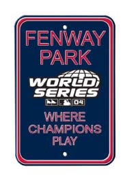 Steel Parking Sign: FENWAY PARK:  WHERE CHAMPIONS PLAY