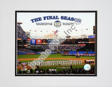 "Yankee Stadium 2008 Opening Day With Overlay ""The Final Season"" Double Matted 8"" x 10"" Photograph (Unframe"