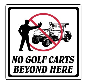 """12"""" x 12"""" """"No Golf Carts Beyond Here"""" Information Sign"""